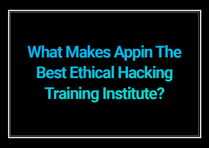 Best Ethical Hacking Training Institute