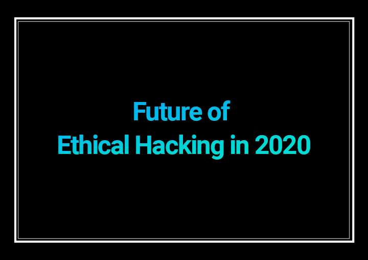 The Future of Ethical Hacking