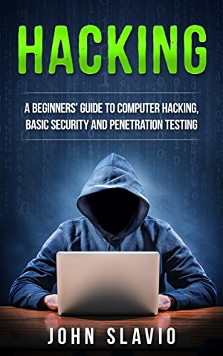 Hacking: A Beginners' Guide to Computer Hacking